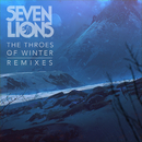 The Throes Of Winter (Remixes)/Seven Lions