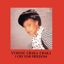 I Cry For Freedom/Yvonne Chaka Chaka