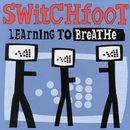 Learning To Breathe/Switchfoot