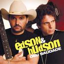 Deu Saudade/Edson & Hudson