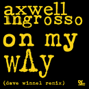 On My Way (Dave Winnel Remix)/Axwell Λ Ingrosso, Axwell, Sebastian Ingrosso
