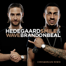 Smile & Wave (Chris&Bruun Remix)/HEDEGAARD, Brandon Beal