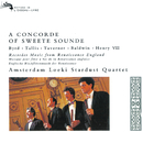 A Concorde of Sweete Sounde - Music by Byrd, Tallis, Taverner etc/Amsterdam Loeki Stardust Quartet