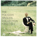 The Polydor Singles Collection 1958/1972/Bert Kaempfert And His Orchestra