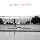 More Than You/Class Actress