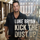 Kick The Dust Up/Luke Bryan