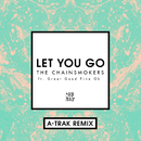 Let You Go (A-Trak Remix) (feat. Great Good Fine Ok)/The Chainsmokers