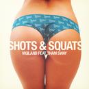 Shots & Squats (feat. Tham Sway)/Vigiland