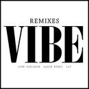Vibe (Remixes)/John Dahlbäck, Albin Myers, ILY