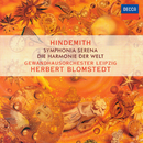 """Hindemith: Symphonia Serena; Symphonie """"Die Harmonie der Welt""""/Gewandhausorchester Leipzig, Herbert Blomstedt"""