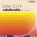 Unbelievable (feat. Hanson)/Owl City