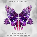 Come Through (Monster Remix Vocal) (feat. Wolfie)/Audio Monsters