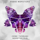 Come Through (Monster Dub) (feat. Wolfie)/Audio Monsters