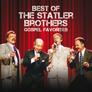 Best Of The Statler Brothers Gospel Favorites/The Statler Brothers