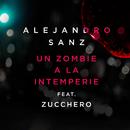Un Zombie A La Intemperie (feat. Zucchero)/Alejandro Sanz