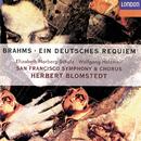 Brahms: Ein deutsches Requiem/Elizabeth Norberg-Schulz, Wolfgang Holzmair, San Francisco Symphony Chorus, San Francisco Symphony, Herbert Blomstedt