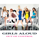 Out Of Control/Girls Aloud