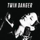 Twin Danger/Twin Danger