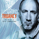 Truancy: The Very Best Of Pete Townshend/Pete Townshend