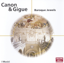 Canon & Gigue - Baroque Jewels/I Musici
