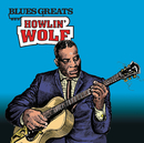Blues Greats: Howlin' Wolf/Howlin' Wolf