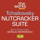 Tchaikovsky: Nutcracker Suite/Berliner Philharmoniker, Mstislav Rostropovich