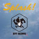Splash!/ET-KING