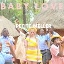 Baby Love/Petite Meller