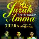Juzuk Bertarannum Amma 3 Juara Akademi Al-Quran/Abdullah Fahmi, Anuar Hasin, Mohd Fakhrul Radhi