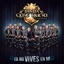 Ya No Vives En Mí/Banda Clave Nueva De Max Peraza
