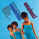 Watchout!/Martha & The Vandellas