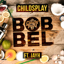 Bobbel (feat. Jayh)/ChildsPlay