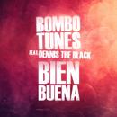Bien Buena (feat. Dennys The Black)/Bombotunes