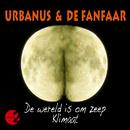 De Wereld Is Om Zeep / Klimaat/Urbanus, De Fanfaar