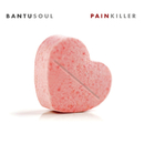 Pain Killer/Bantu Soul