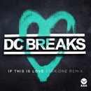 If This Is Love (Star.One Remix)/DC Breaks