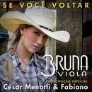 Se Você Voltar/Bruna Viola, César Menotti & Fabiano