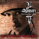 Taking A Walk On The Wild Side/Spikiri