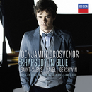 Rhapsody In Blue: Saint-Säens, Ravel, Gershwin/Benjamin Grosvenor, Royal Liverpool Philharmonic Orchestra, James Judd