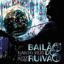 Nando Reis E Os Infernais - Bailão Do Ruivão (Live)/Nando Reis