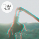 Lighters (Remixes) (feat. Troi)/Tom & Hills