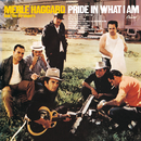 Pride In What I Am/Merle Haggard, The Strangers