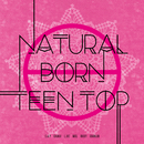 NATURAL BORN TEEN TOP/Teentop