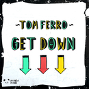 Get Down (Original Mix)/Tom Ferro