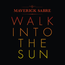 Walk Into The Sun (Radio Edit)/Maverick Sabre