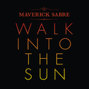Walk Into The Sun (Remixes)/Maverick Sabre