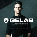 Ready Or Not (feat. Automatic Toys)/Gelab