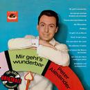Mir geht's wunderbar (Originale)/Peter Alexander