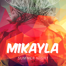 Summer Night/Mikayla