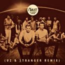 The World I Know (UZ & Stranger Remix)/Nause